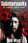 Splatterpunks: An Extreme Horror Novel