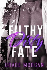 Filthy Dirty Fate