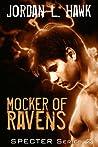 Mocker of Ravens by Jordan L. Hawk