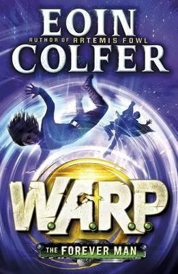 The Forever Man (W.A.R.P. #3)  - Eoin Colfer