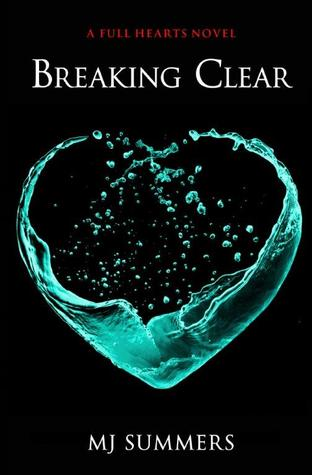 Breaking Clear by M.J. Summers