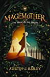 The Mage & the Magpie (Magemother, #1)