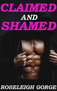 Claimed and Shamed: (Biker MC Erotica)