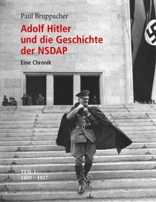 Adolf Hitler und die Geschichte der NSDAP Teil 1  1889 bis 1937