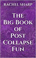 The Big Book of Post-Collapse Fun (Planetary Tarantella 1)