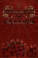 Clockwork Lives: The Bookseller's Tale