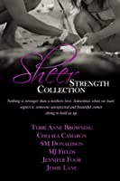 Sheer Strength Collection