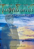Painted Devils and the Land of Ordinary Men