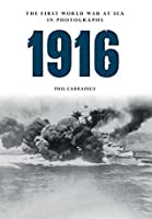 1916: The First World War at Sea in Photographs: The Year of Jutland