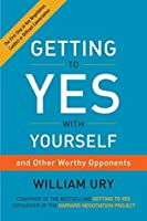 Getting to Yes with Yourself: (and Other Worthy Opponents)