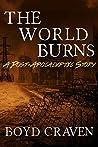 The World Burns (The World Burns #1)