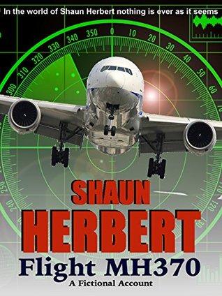 Flight MH370: (A Fictional Account)