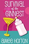 Survival of the Ginnest (The Survival Series, #1)