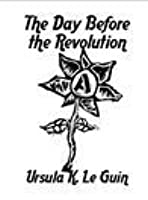 The Day Before the Revolution (Hainish Cycle, #6.5)