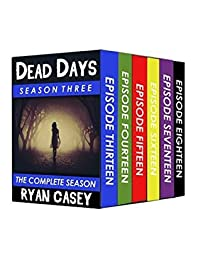 Dead Days: The Complete Season Three Collection (Books 13-18) (Dead Days Box Set)