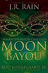 Moon Bayou (Samantha Moon Case Files, #1)