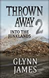 Into the Junklands (Thrown Away, #2)