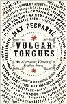 Vulgar Tongues by Max Décharné