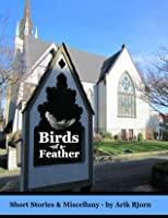 Birds of a Feather: Short Stories  Miscellany