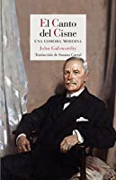 El canto del cisne (The Forsyte Chronicles, #6)