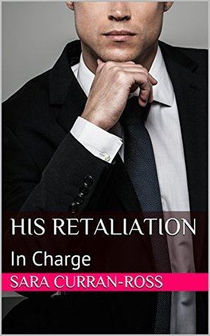 His Retaliation: In Charge
