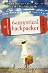 The Mystical Backpacker: How to Discover Your Destiny in the Modern World