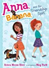 Anna, Banana, and the Friendship Split (Anna, Banana, #1)