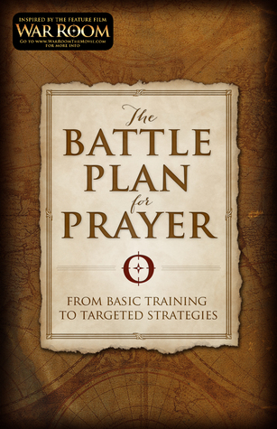 The Battle Plan for Prayer: Attacking Life's Struggles Through Prayer