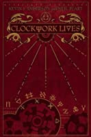 Clockwork Lives (Clockwork Angels, #2)