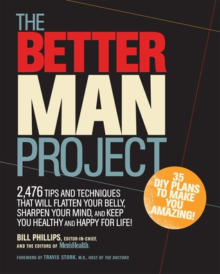 The Better Man Project by Bill Phillips