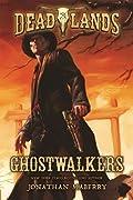 Ghostwalkers (Deadlands, #1)