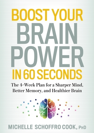 Boost-Your-Brain-Power-in-60-Seconds-The-4-Week-Plan-for-a-Sharper-Mind-Better-Memory-and-Healthier-Brain