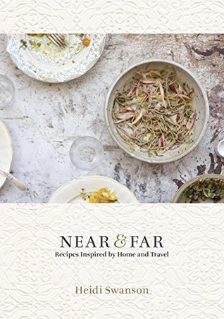 Near & Far: Recipes Inspired by Home and Travel
