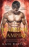 The Warrior Vampire (Last True Vampire, #2)