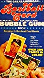 The Great American Baseball Card Flipping, Trading And Bubblegum Book