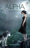 Alpha Divided (Alpha Girl #3)