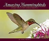 Amazing Hummingbirds: Unique Images and Characteristics (Wildlife Appreciation)