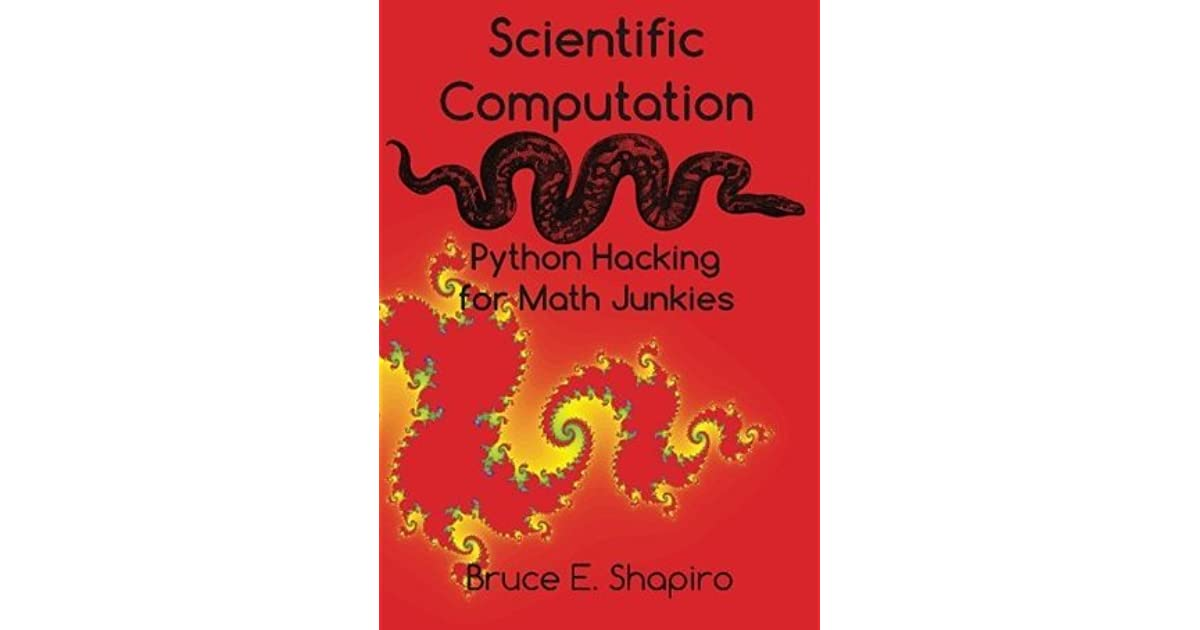 Scientific computation python hacking for math junkies by bruce e scientific computation python hacking for math junkies by bruce e shapiro fandeluxe Images