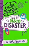 Emily Sparkes and the Disco Disaster (Emily Sparkes, #3)