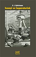 Industry and empire the birth of the industrial revolution by eric sanayi ve mparatorluk fandeluxe Gallery