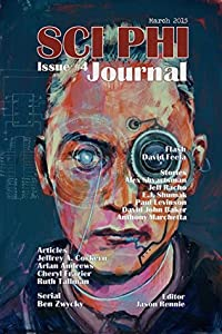 Sci Phi Journal #4, March 2015: The Journal of Science Fiction and Philosophy