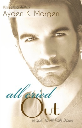 All Cried Out (All Falls Down, #2)