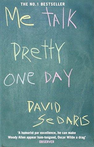 David Sedaris - Me Talk Pretty One Day