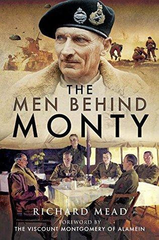 The Men Behind Monty - Richard Mead