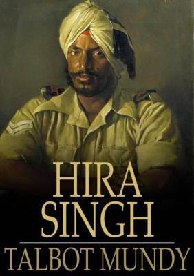Hira Singh by Talbot Mundy, Fiction, Historical