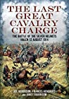 The Last Great Cavalry Charge: The Battle of the Silver Helmets, 12 August 1914