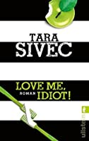 Love Me, Idiot! (Chocolate Lovers #3)