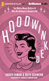Hoodwinked: Ten Myths Moms Believe  Why We All Need to Knock It Off