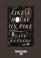 Like a House on Fire (Large Print 16pt)