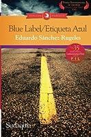 Blue Label / Etiqueta Azul